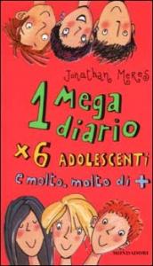 1 mega diario x 6 adolescenti e molto, molto di +