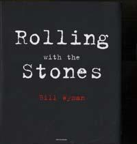 Rolling with the Stones / Bill Wyman ; con Richard Havers