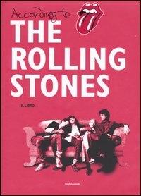 According to the Rolling Stones : Mick Jagger, Keith Richards, Charlie Watts, Ronnie Wood / a cura di Dora Loewenstein e Philip Dodd ; con l'assistenza di Charlie Watts ; traduzione e consulenza di Riccardo Bertoncelli e Franco Zanetti