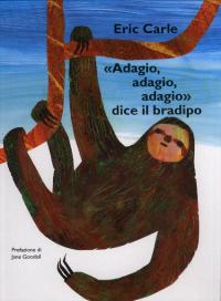 Adagio, adagio, adagio, dice il bradipo