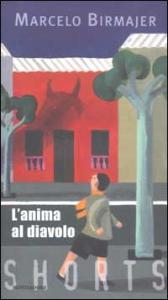 L' anima al diavolo / Marcelo Birmajer ; traduzione di Daniela Pirastu