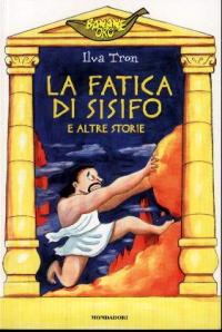 La fatica di Sisifo e altre storie