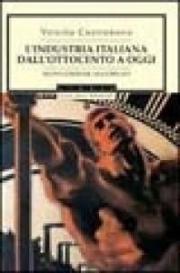 L' industria italiana dall'Ottocento a oggi