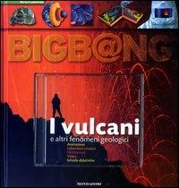 I vulcani e altri fenomeni geologici