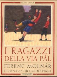 I ragazzi della via Pál / Ferenc Molnár ; traduzione di Roberto Brunelli ; illustrazioni di Guido Pigni
