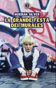 La  grande festa dei murales / Norman Silver ; traduzione di Maurizio Bartocci