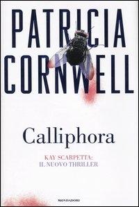 Calliphora / Patricia Cornwell ; traduzione di Annamaria Biavasco