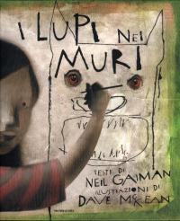 Lupi nei muri / testi di Neil Gaiman ; illustrazioni di Dave McKean