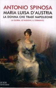 Maria Luisa d'Austria, la donna che tradì Napoleone