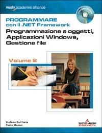 Vol. 2: Programmazione a oggetti, applicazioni Windows, gestione file