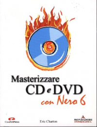 Masterizzare CD e DVD con Nero 6