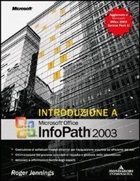 Introduzione a Microsoft Office InfoPath 2003