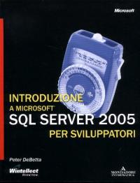 Introduzione a Microsoft SQL server 2005 per sviluppatori