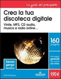 Crea la tua discoteca digitale