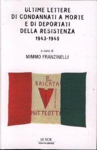 Ultime lettere di condannati a morte e di deportati della Resistenza, 1943-1945