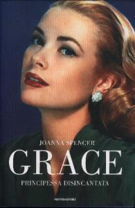 Grace : principessa disincantata / Joanna Spencer ; traduzione di Laura Serra