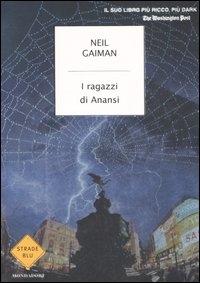 I  ragazzi di Anansi / Neil Gaiman ; traduzione di Katia Bagnoli