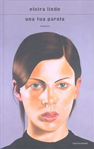 Una  tua parola / Elvira Lindo ; traduzione di Maria Nicola