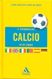 Il dizionario del calcio in sei lingue