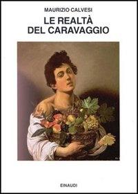 La realta del Caravaggio