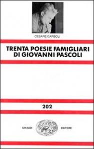 Trenta poesie famigliari di Giovanni Pascoli