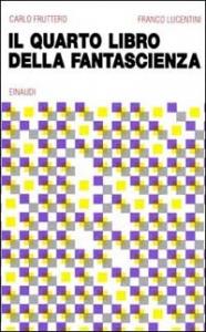 Il  QUARTO libro della fantascienza / [a cura di] Carlo Fruttero e Franco Lucentini