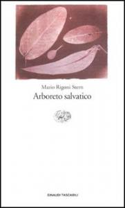 Arboreto salvatico / Mario Rigoni Stern