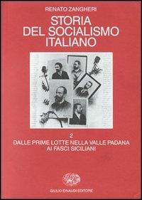 vol. 2: Dalle prime lotte nella Valle Padana ai fasci siciliani