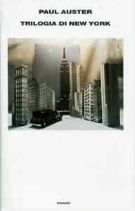 Trilogia di New York / Paul Auster ; traduzione di Massimo Bocchiola