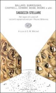 Saggezza stellare : nel segno di Lovecraft : racconti soprannaturali per il nuovo millennio / [di] Ballard ... [et al.] ; a cura di D. M. Mitchell