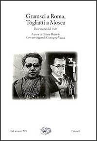 Gramsci a Roma, Togliatti a Mosca