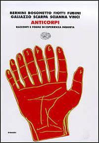 Anticorpi : racconti e forme di esperienza inquieta / Franco Bernini ... [et al.]