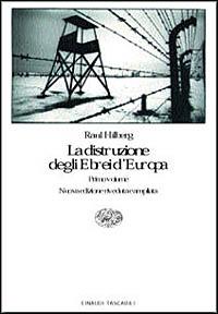La  distruzione degli Ebrei d'Europa / Raul Hilberg ; a cura di Frediano Sessi