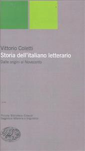 Storia dell'italiano letterario : dalle origini al Novecento / Vittorio Coletti