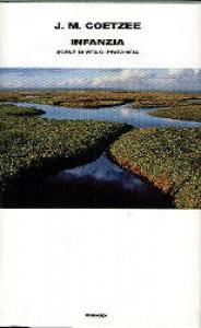 Infanzia : scene di vita di provincia / J.M. Coetzee ; traduzione di Franca Cavagnoli