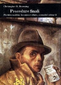 Procedure finali : politica nazista, lavoratori ebrei, assassini tedeschi / Christopher R. Browning