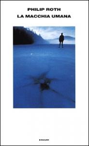 La  macchia umana / Philip Roth ; traduzione di Vincenzo Mantovani