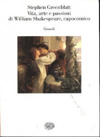 Vita, arte e passioni di William Shakespeare, capocomico