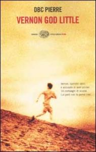 Vernon God Little / DBC Pierre ; traduzione di Cristiana Mennella