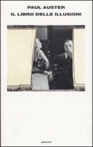 Il  libro delle illusioni / Paul Auster ; traduzione di Massimo Bocchiola