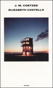 Elizabeth Costello / J. M. Coetzee ; traduzione di Maria Baiocchi
