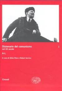 Dizionario del comunismo nel 20. secolo / a cura di Silvio Pons e Robert Service. 1: A-L