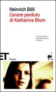 L' onore perduto di Katharina Blum, ovvero Come puo nascere e dove puo condurre la violenza