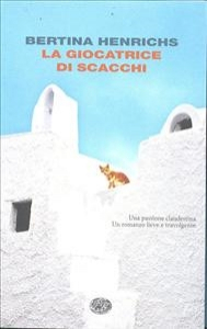 \La \\giocatrice di scacchi / Bertina Henrichs ; traduzione di Maurizia Balmelli