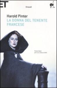 La  donna del tenente francese : sceneggiatura dal romanzo di John Fowles / Harold Pinter ; prefazione di John Fowles ; traduzione di Camillo Pennati