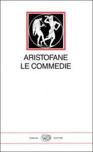 Le  commedie / Aristofane ; a cura di Raffaele Cantarella