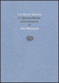 Tartarino di Tarascona, seguito da Tartarino sulle Alpi e Tarascona a mare