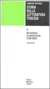 STORIA della letteratura tedesca. II. Dal pietismo al romanticismo(1700-1820)