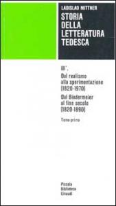 STORIA della letteratura tedesca. III. Dal realismo alla sperimentazione (1820 - 1970). Dal Biedermeier al fine secolo (1820 - 1890)