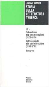 STORIA della letteratura tedesca. III. Dal realismo alla sperimentazione (1820 - 1970). Dal fine secolo alla sperimentazione (1890 - 1970)